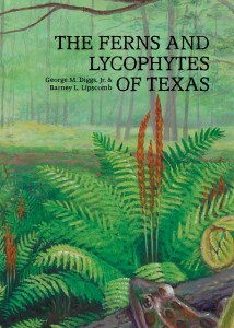 The Ferns and Lycophytes of Texas co-authored by Barney Lipscomb